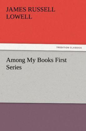 Among My Books First Series als Buch von James ...
