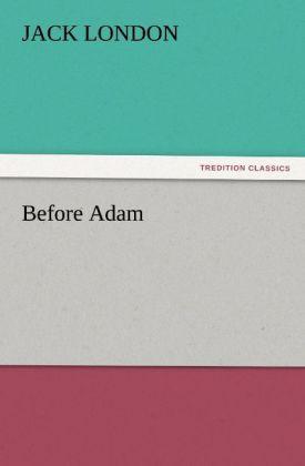 Before Adam als Buch von Jack London
