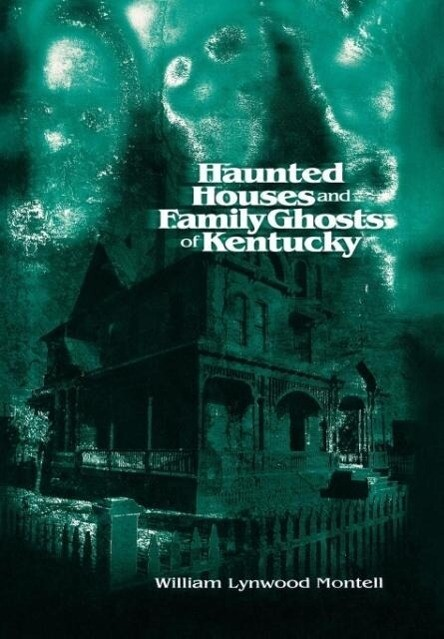 Haunted Houses and Family Ghosts of Kentucky als Buch
