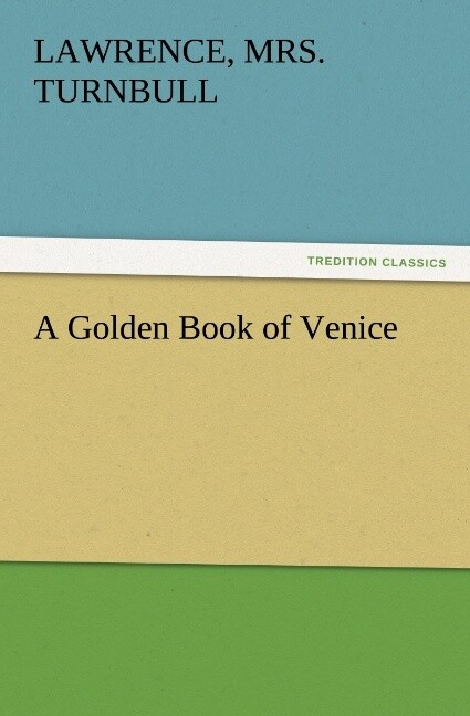 A Golden Book of Venice als Buch von Lawrence T...