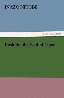 Bushido, the Soul of Japan als Buch von Inazo N...