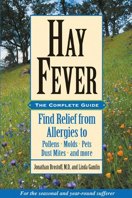 Hay Fever: The Complete Guide: Find Relief from Allergies to Pollens, Molds, Pets, Dust Mites, and More als Taschenbuch