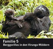 Familie 5. Berggorillas in den Virunga-Wäldern