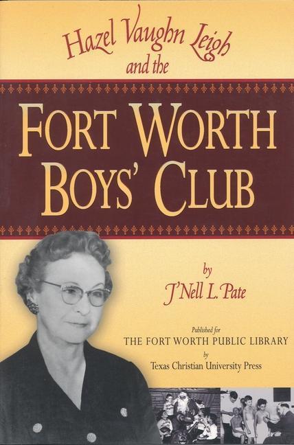 Hazel Vaughn Leigh and the Fort Worth Boys' Club als Taschenbuch