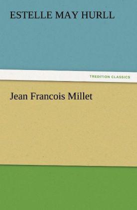 Jean Francois Millet als Buch von Estelle May H...