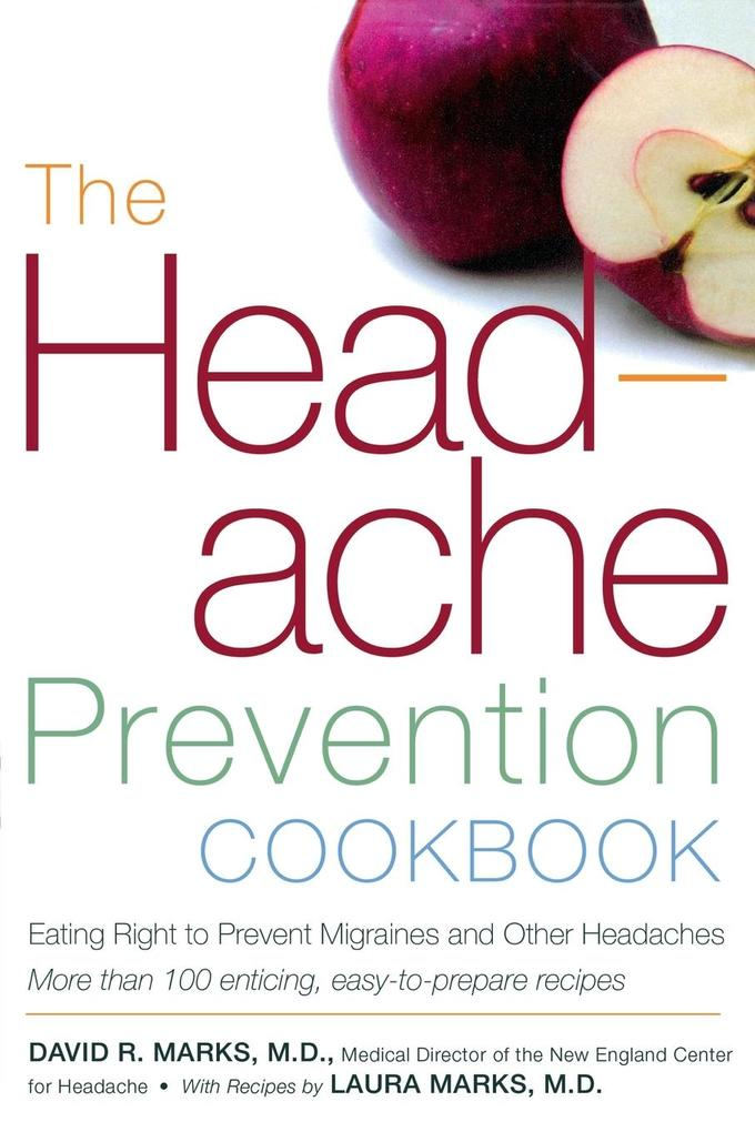 The Headache Prevention Cookbook: Eating Right to Prevent Migraines and Other Headaches als Taschenbuch