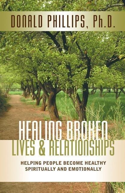 Healing Broken Lives & Relationships als Taschenbuch