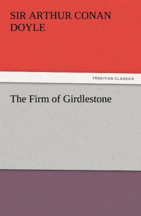 The Firm of Girdlestone als Buch von Sir Arthur...