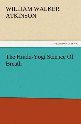 The Hindu-Yogi Science Of Breath als Buch von W...