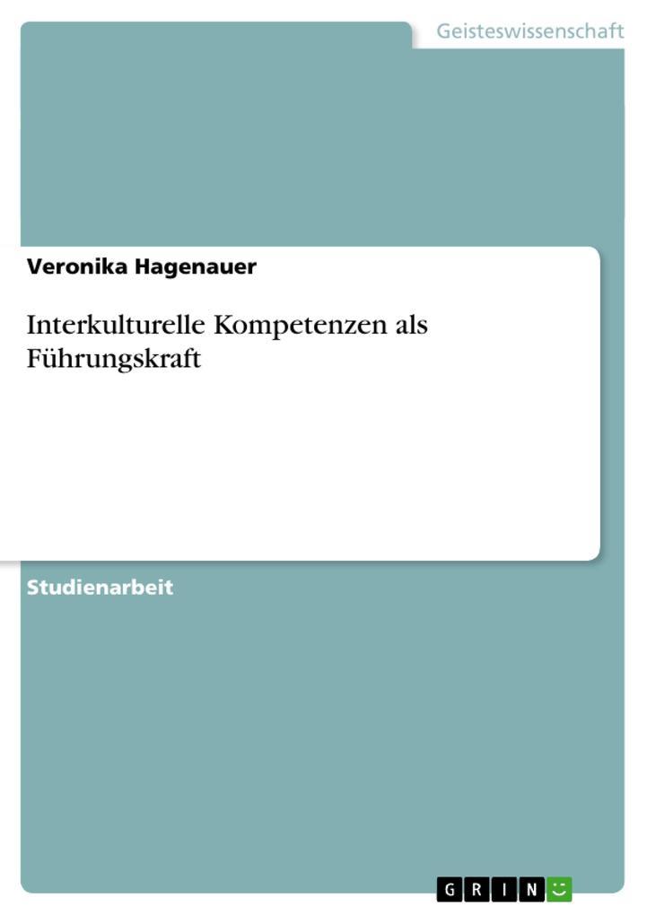 Interkulturelle Kompetenzen als Führungskraft a...