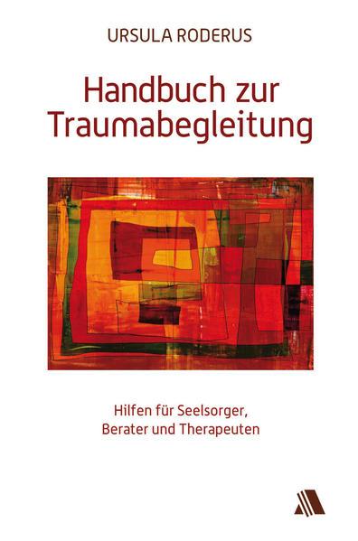 Handbuch zur Traumabegleitung als Buch von Ursu...