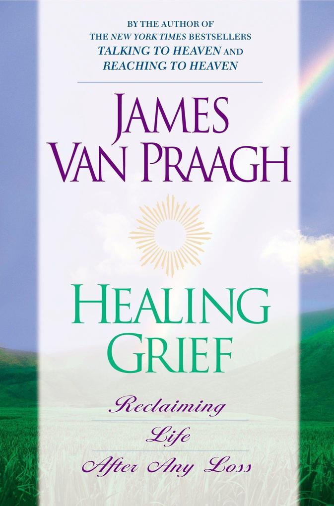 Healing Grief: Reclaiming Life After Any Loss als Taschenbuch