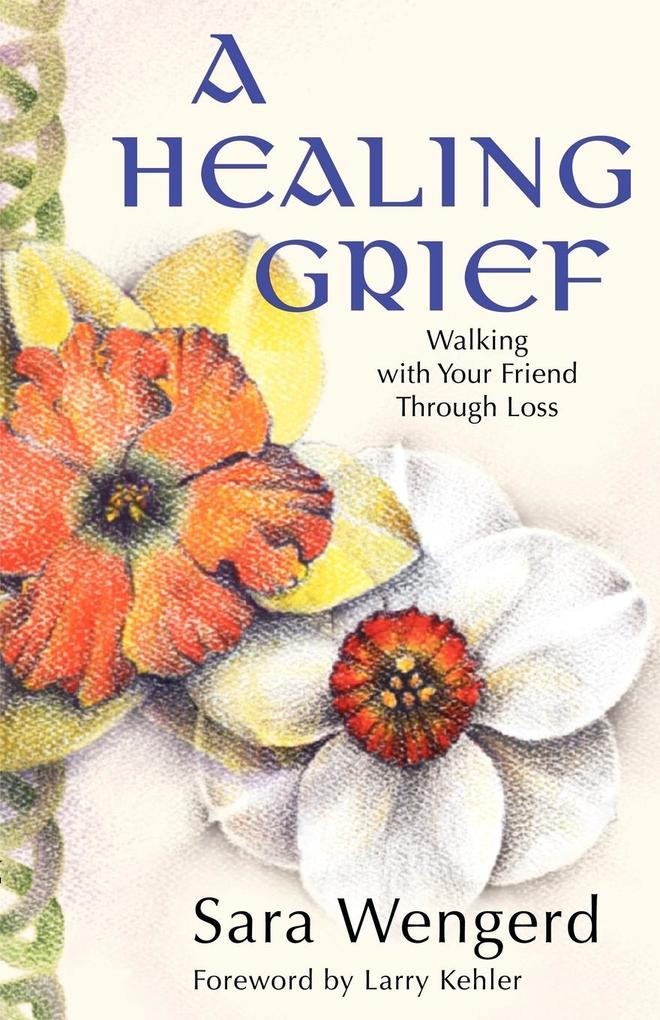 A Healing Grief: Walking with Your Friend Through Loss als Taschenbuch