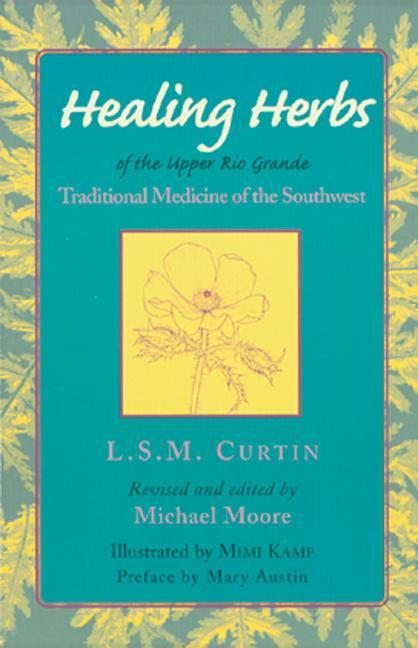 Healing Herbs of the Rio Grande: Traditional Medicine of the Southwest als Taschenbuch