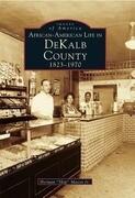 African-American Life in Dekalb County: 1823-1970