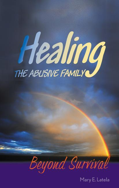Healing the Abusive Family: Beyond Survival als Buch (gebunden)
