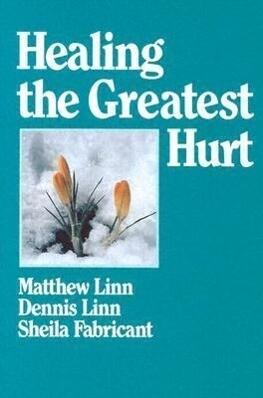 Healing the Greatest Hurt als Taschenbuch