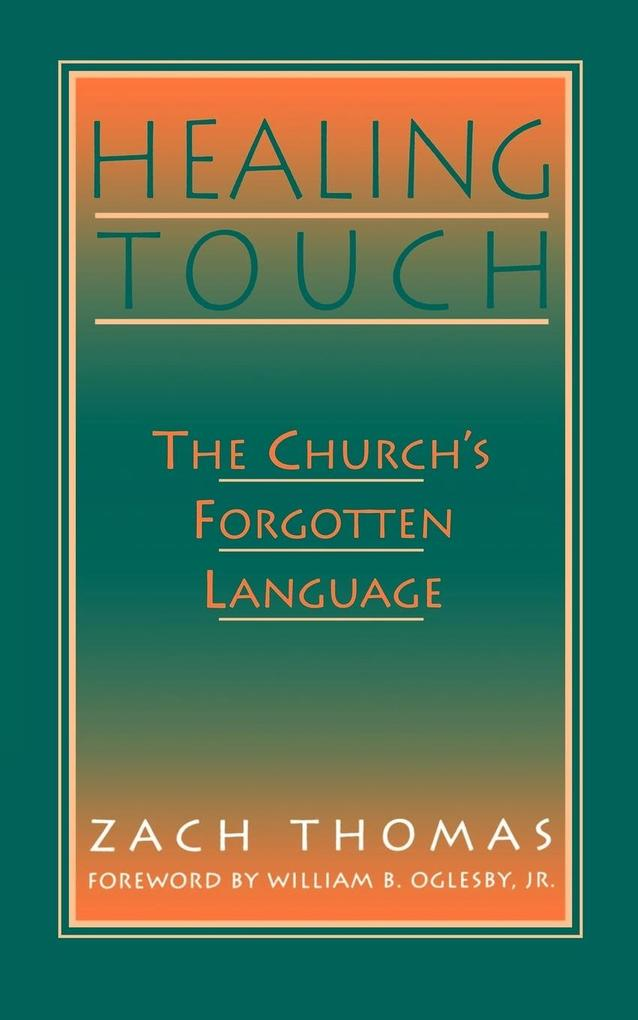 Healing Touch: The Church's Forgotten Language als Taschenbuch