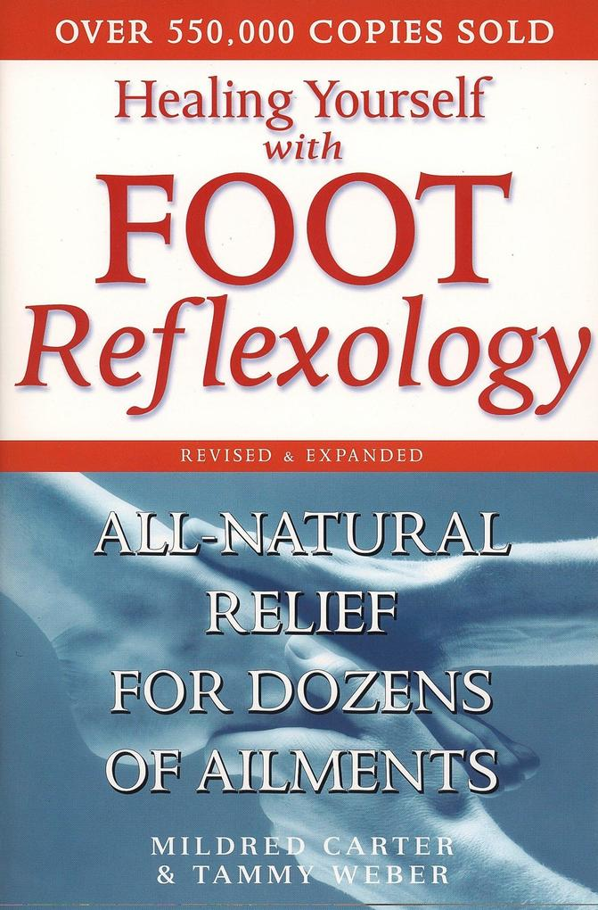 Healing Yourself with Foot Reflexology, Revised and Expanded: All-Natural Relief for Dozens of Ailments als Taschenbuch