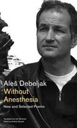 Without Anesthesia: New and Selected Poems