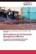El Problema de la Vivienda Marginal en México