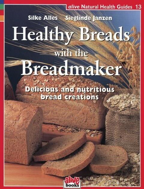 Healthy Breads with a Breadmaker als Taschenbuch
