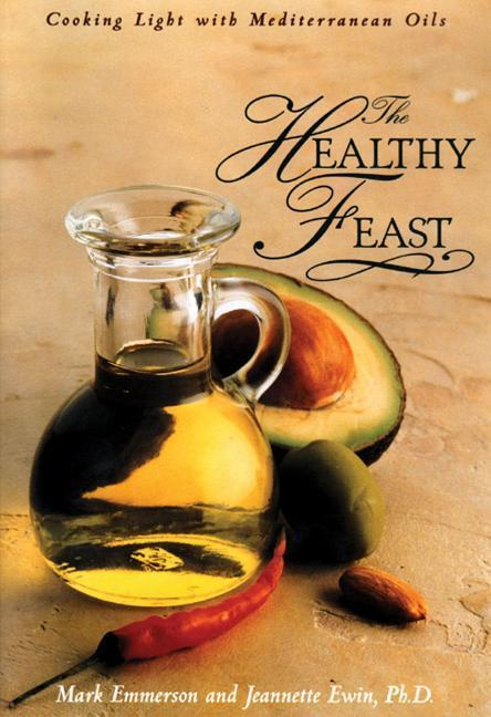 Healthy Feast: Cooking Light with Mediterranean Oils als Taschenbuch