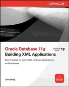 Oracle Database 11g Building Oracle XML DB Appl...