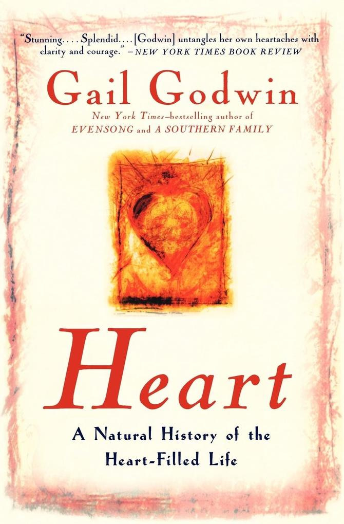 Heart: A Natural History of the Heart-Filled Life als Taschenbuch