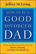 How to Be a Good Divorced Dad