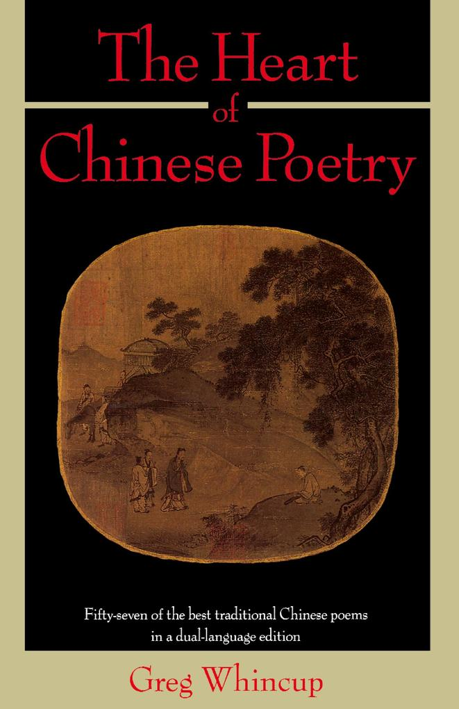 The Heart of Chinese Poetry als Taschenbuch