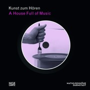 Kunst zum Hören: A House Full of Music