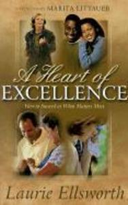 A Heart of Excellence: How to Succeed at What Matters Most Physically, Emotionally, Relationally and Spiritually als Taschenbuch