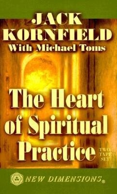 The Heart of Spiritual Practice als Hörbuch