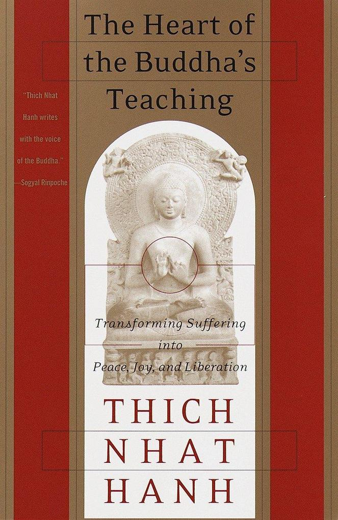 The Heart of the Buddha's Teaching: Transforming Suffering Into Peace, Joy, and Liberation als Taschenbuch