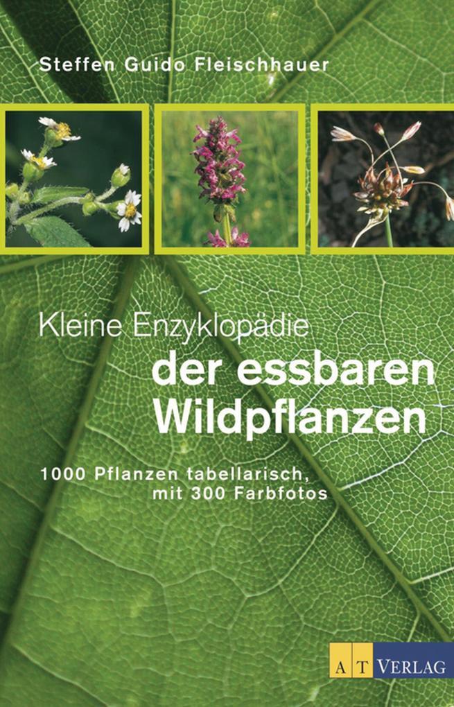 Kleine Enzyklopädie der essbaren Wildpflanzen a...
