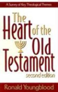 The Heart of the Old Testament: A Survey of Key Theological Themes als Taschenbuch