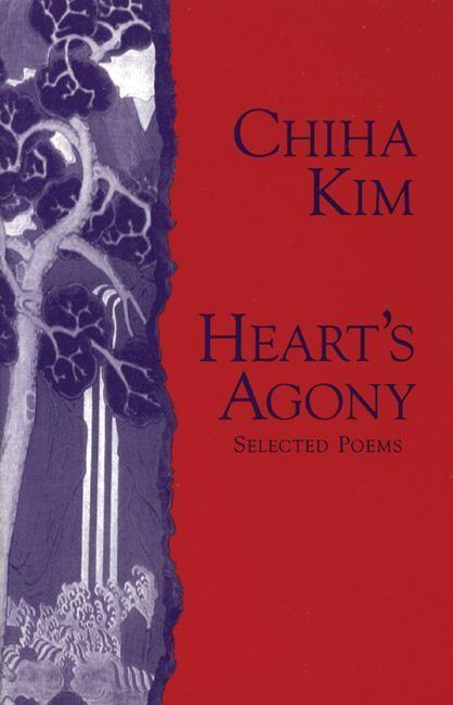 Heart's Agony: Selected Poems of Chiha Kim als Taschenbuch