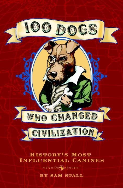 100 Dogs Who Changed Civilization als eBook Dow...