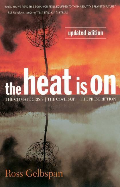 The Heat Is on: The Climate Crisis, the Cover-Up, the Prescription als Taschenbuch