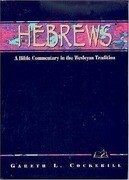 Hebrews: A Commentary for Bible Students