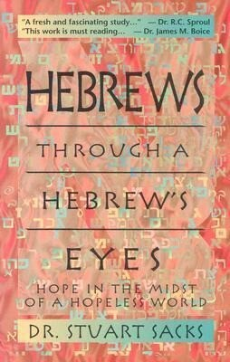 Hebrews Through a Hebrew's Eyes: Hope in the Midst of a Hopeless World als Taschenbuch