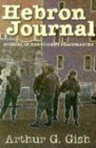 Hebron Journal: Stories of Nonviolent Peacemaking als Taschenbuch