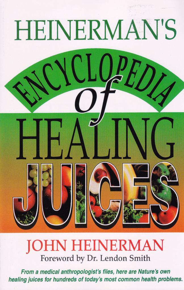 Heinerman's Encyclopedia of Healing Juices als Taschenbuch