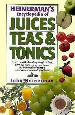 Heinerman's Encyclopedia of Juices, Teas & Tonics als Buch