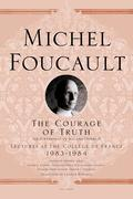 The Courage of Truth: The Government of Self and Others II; Lectures at the College de France, 1983-1984