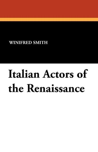 Italian Actors of the Renaissance als Taschenbu...