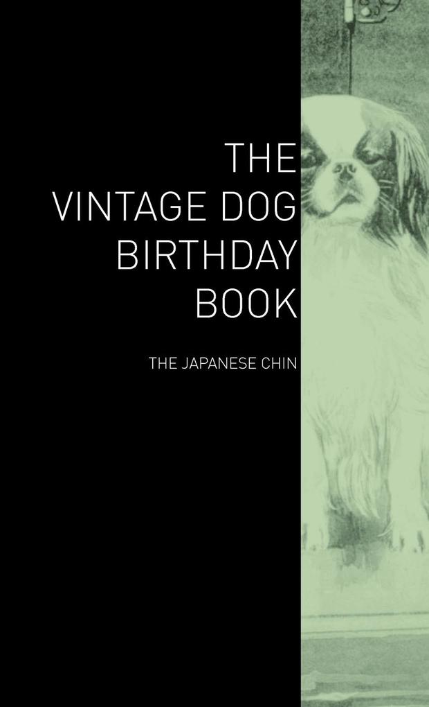 The Vintage Dog Birthday Book - The Japanese Ch...