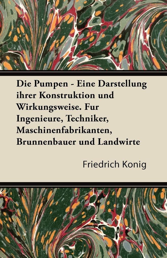 Die Pumpen - Eine Darstellung Ihrer Konstruktio...
