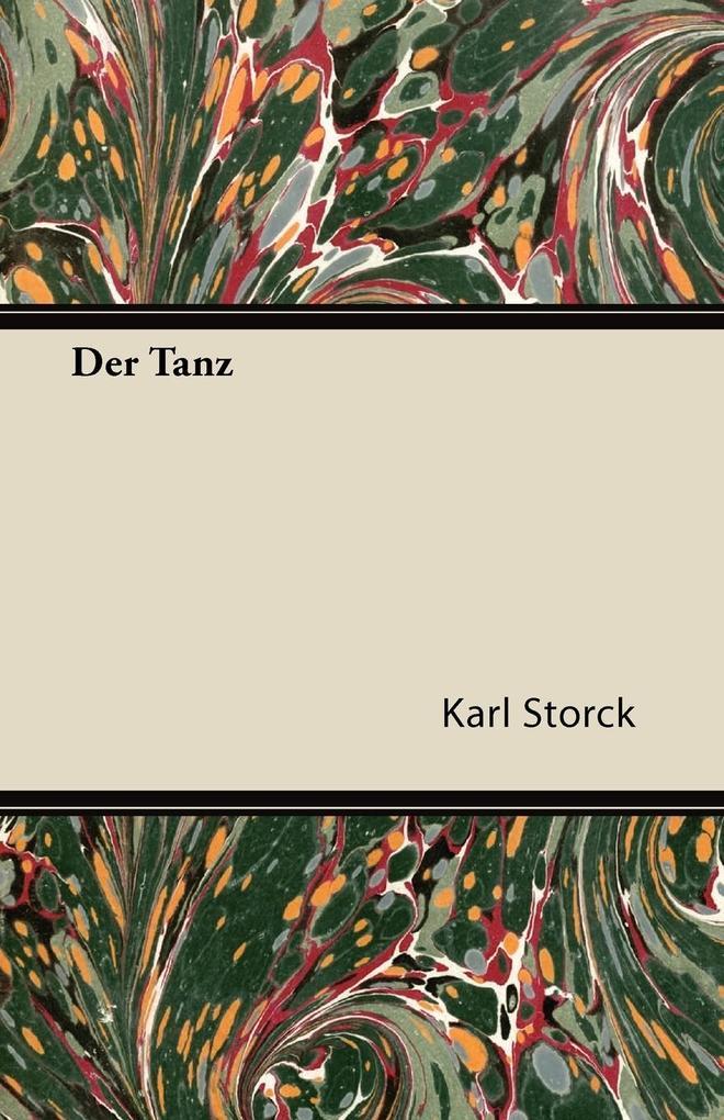 Der Tanz als Taschenbuch von Karl Storck